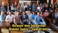 Giresun'dan öğrenciler Rektör Şahin'i ziyaret etti