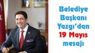 Belediye Başkanı Yazgı'dan 19 Mayıs mesajı