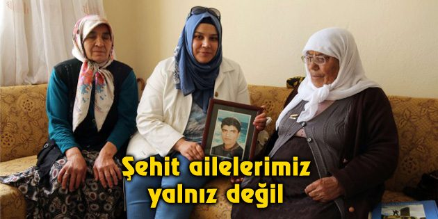 Hasibe Yazgı: Şehit ailelerimiz yalnız değil
