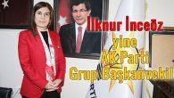 İlknur İnceöz yine AK Parti Grup Başkanvekili!
