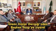 İslami İlimler Derneği'nden Başkan Yazgı'ya ziyaret