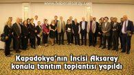 Kapadokya'nın İncisi Aksaray konulu tanıtım toplantısı