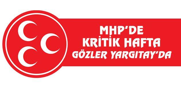 MHP'de kritik hafta