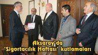 Aksaray'da 'Sigortacılık Haftası' kutlamaları