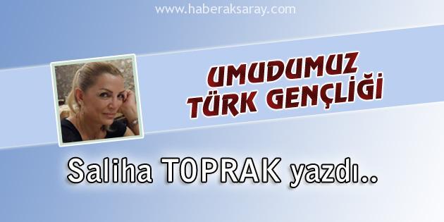 umudumuz-turk-gencligi-saliha-toprak
