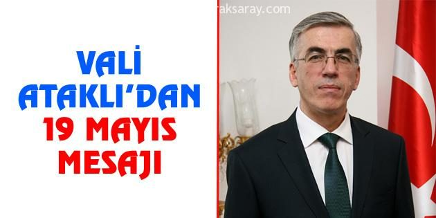 Vali Ataklı'dan 19 Mayıs mesajı