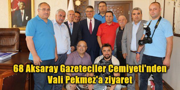 68 Aksaray Gazeteciler Cemiyeti'nden Vali Pekmez'e ziyaret