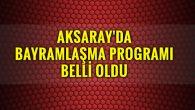 Aksaray'da Kurban Bayramı bayramlaşma programı belli oldu