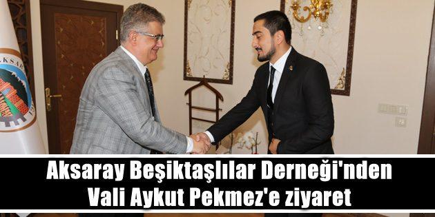 Aksaray Beşiktaşlılar Derneği'nden Vali Aykut Pekmez'e ziyaret