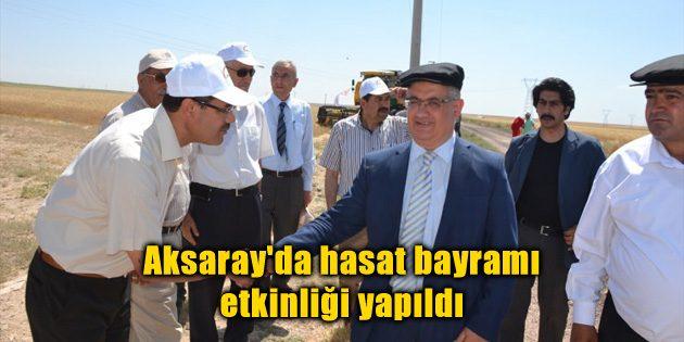Aksaray'da hasat bayramı etkinliği yapıldı