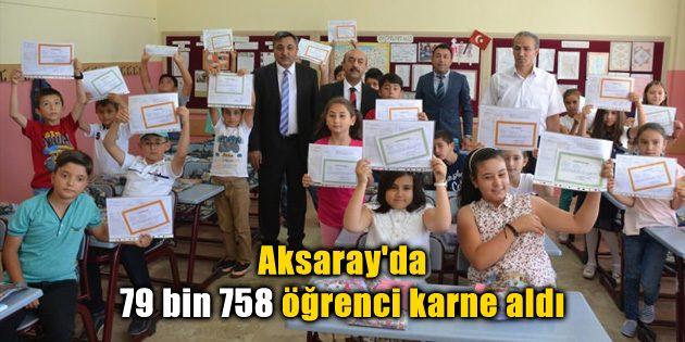 Aksaray'da 79 bin 758 öğrenci karne aldı