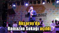Aksaray'da Ramazan Sokağı açıldı
