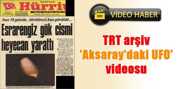 TRT arşiv 'Aksaray'daki UFO haberi' videosu
