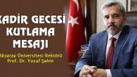 Rektör Şahin Kadir Gecesini kutladı