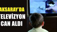 Üzerine televizyon devrilen çocuk hayatını kaybetti