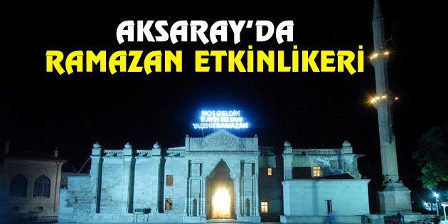 Aksaray'da Ramazan etkinlikleri