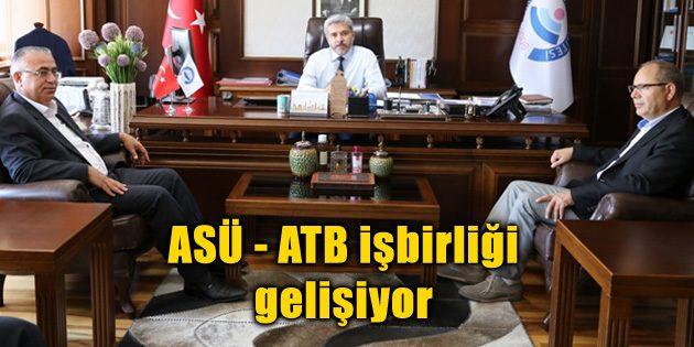 ASÜ – ATB işbirliği gelişiyor
