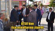 ATSO'dan ilçe esnaflarına ziyaret