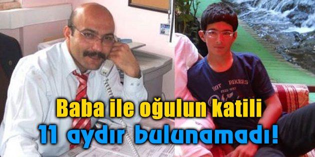Aksaray'da baba ile oğulun katili 11 aydır bulunamadı!