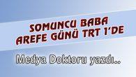 Somuncu Baba Arefe günü TRT1'de