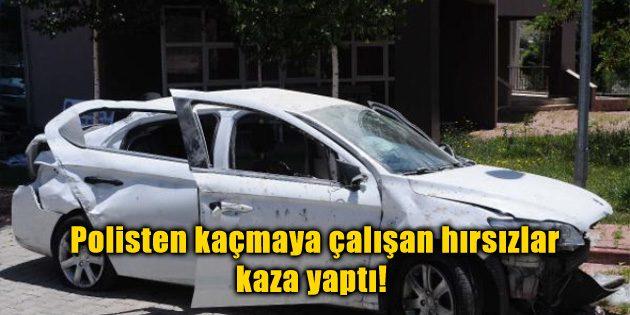 Polisten kaçmaya çalışan hırsızlar kaza yaptı!