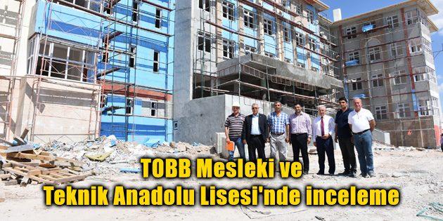 TOBB Mesleki ve Teknik Anadolu Lisesi'nde inceleme
