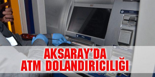 Aksaray'da ATM dolandırıcılığı