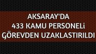 Aksaray'da 433 kamu görevlisi görevden uzaklaştırıldı