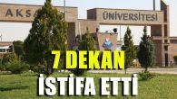 Aksaray Üniversitesi'nde 7 dekan istifa etti