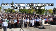 Eskil'de gıyabi cenaze namazına binlerce kişi katıldı