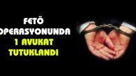 FETÖ operasyonunda 1 avukat tutuklandı