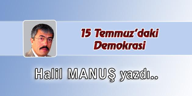 15-temmuzdaki-demokrasi-halil-manus