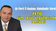 FETÖ, tüm terör örgütlerinden tehlikeli
