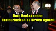 Aksaray Baro Başkanı'ndan Cumhurbaşkanına destek ziyareti