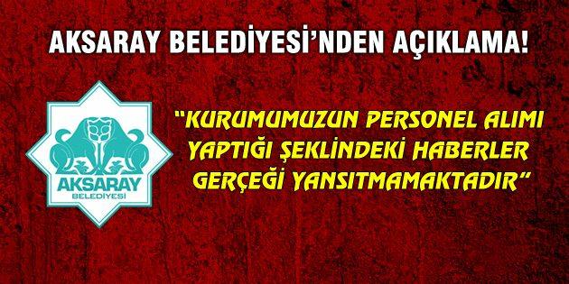 Aksaray Belediyesi'nden açıklama!
