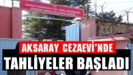 Aksaray'da cezaevinden tahliyeler başladı