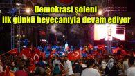Demokrasi şöleni ilk günkü heyecanıyla devam ediyor
