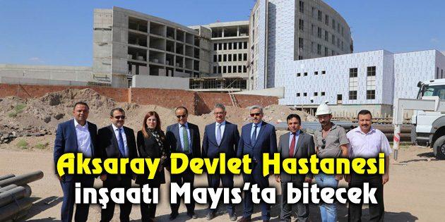 Aksaray Devlet Hastanesi inşaatı Mayıs'ta bitecek