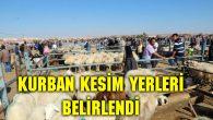 Aksaray'da kurban kesim yerleri açıklandı