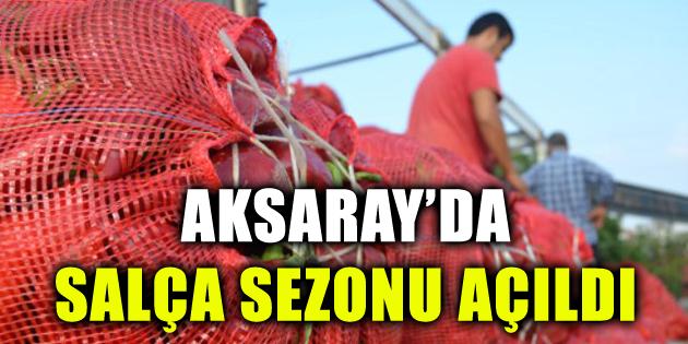 Aksaray'da salça sezonu açıldı