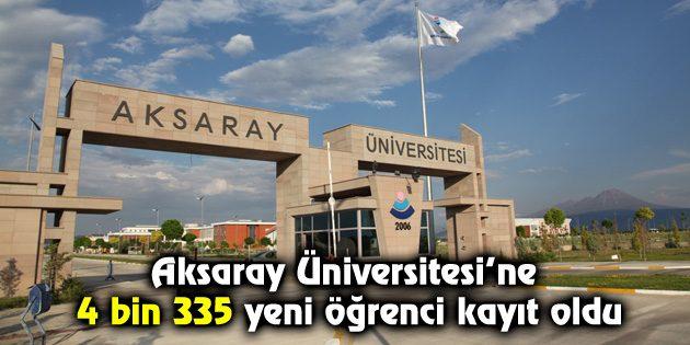 Aksaray Üniversitesi'ne 4 bin 335 yeni öğrenci kayıt oldu