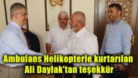 Ambulans Helikopterle kurtarılan Ali Daylak'tan teşekkür