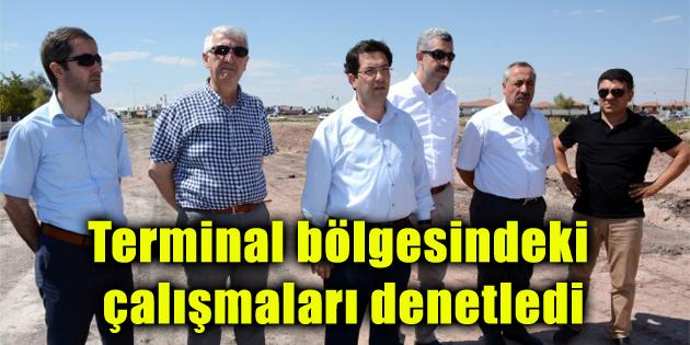 Başkan Yazgı terminal bölgesindeki çalışmaları denetledi