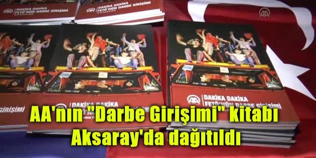"""AA'nın """"Darbe Girişimi"""" kitabı Aksaray'da dağıtıldı"""