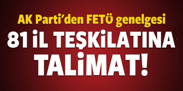 AK Parti'de 81 il başkanına FETÖ genelgesi!
