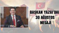 Başkan Yazgı'dan 30 Ağustos Zafer Bayramı mesajı
