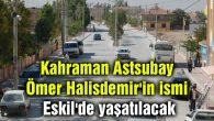 Ömer Halisdemir'in ismi Eskil'de yaşatılacak
