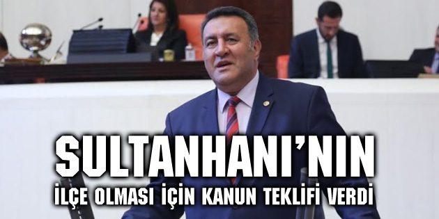 CHP'li vekil Sultanhanı'nın ilçe olması için kanun teklifi verdi