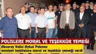 Vali Aykut Pekmez'den polislere moral ve teşekkür yemeği