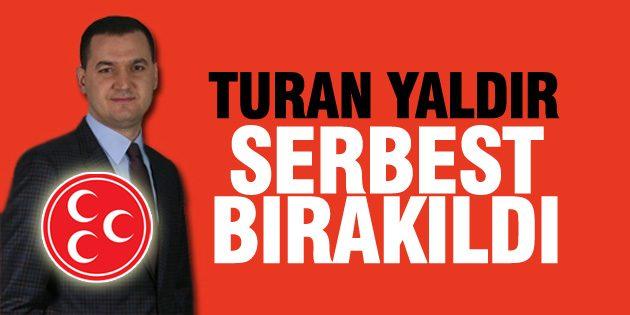 Turan Yaldır serbest bırakıldı